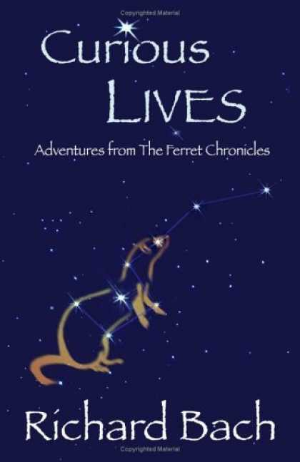 Bestselling Sci-Fi/ Fantasy (2006) - Curious Lives: Adventures from the Ferret Chronicles by Richard Bach