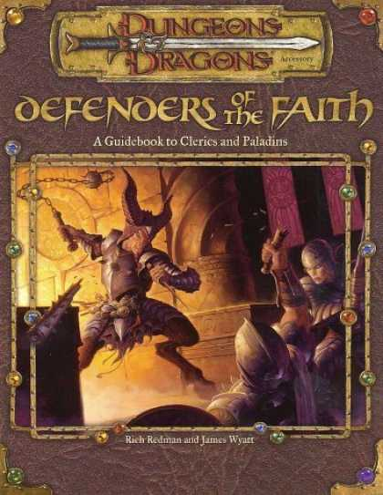Bestselling Sci-Fi/ Fantasy (2006) - Defenders of the Faith: A Guidebook to Clerics and Paladins (Dungeons & Dragons
