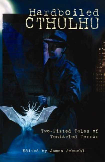 Bestselling Sci-Fi/ Fantasy (2006) - Hardboiled Cthulhu: Two-Fisted Tales of Tentacled Terror