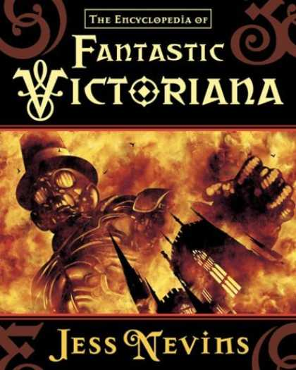 Bestselling Sci-Fi/ Fantasy (2006) - The Encyclopedia of Fantastic Victoriana by Jess Nevins