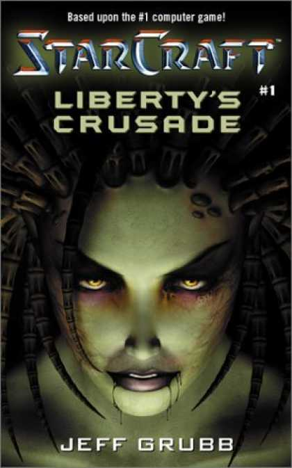 Bestselling Sci-Fi/ Fantasy (2006) - Liberty's Crusade (StarCraft, Book 1) by Jeff Grubb
