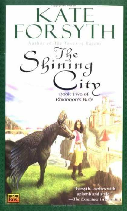 Bestselling Sci-Fi/ Fantasy (2006) - The Shining City: Book Two of Rhiannon's Ride (Rhiannon's Ride) by Kate Forsyth