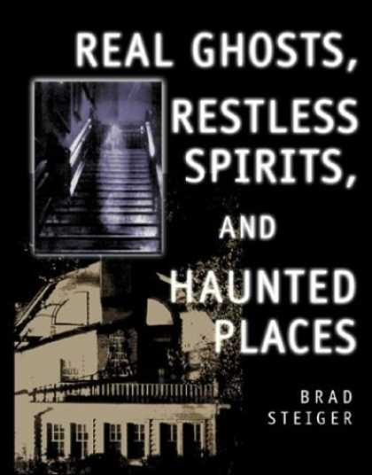 Bestselling Sci-Fi/ Fantasy (2006) - Real Ghosts, Restless Spirits, and Haunted Places by Brad Steiger