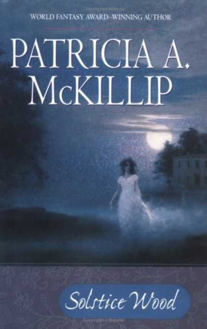 Bestselling Sci-Fi/ Fantasy (2006) - Solstice Wood by Patricia A. McKillip