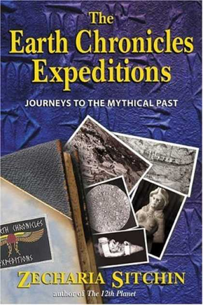 Bestselling Sci-Fi/ Fantasy (2006) - The Earth Chronicles Expeditions: Journeys to the Mythical Past by Zecharia Sitc