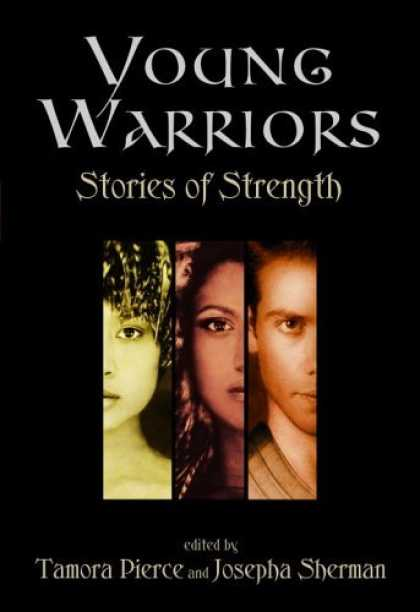 Bestselling Sci-Fi/ Fantasy (2006) - Young Warriors: Stories of Strength by Tamora Pierce