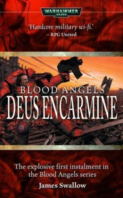 Bestselling Sci-Fi/ Fantasy (2006) - Blood Angels: Deus Encarmine (Warhammer 40,000) by James Swallow