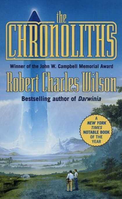 Bestselling Sci-Fi/ Fantasy (2006) - The Chronoliths by Robert Charles Wilson