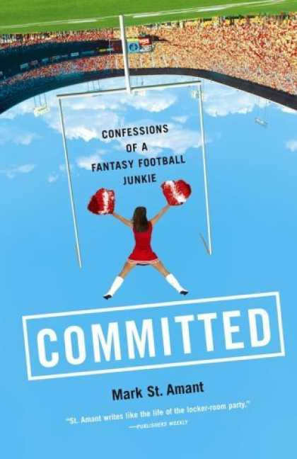 Bestselling Sci-Fi/ Fantasy (2006) - Committed: Confessions of a Fantasy Football Junkie by Mark St. Amant