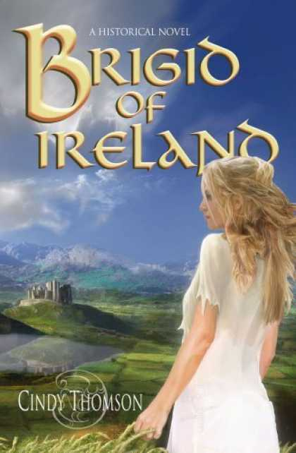 Bestselling Sci-Fi/ Fantasy (2006) - Brigid of Ireland: A Historical Novel by Cindy Thomson