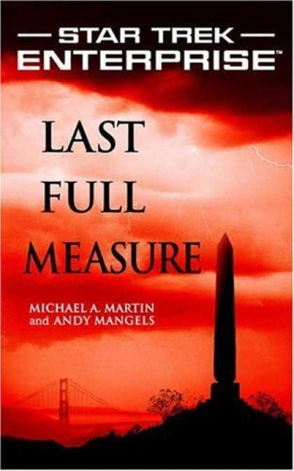 Bestselling Sci-Fi/ Fantasy (2006) - Last Full Measure (Star Trek: Enterprise) by Michael A. Martin