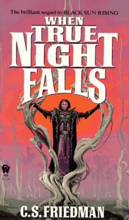 Bestselling Sci-Fi/ Fantasy (2006) - When True Night Falls (Coldfire Trilogy, Book 2) by C. S. Friedman