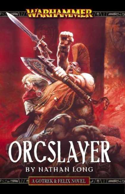 Bestselling Sci-Fi/ Fantasy (2006) - Orcslayer (Gotrek & Felix) by Nathan Long