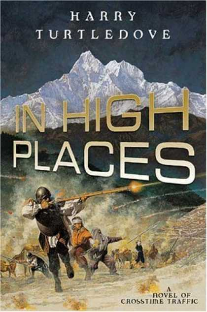 Bestselling Sci-Fi/ Fantasy (2006) - In High Places (Crosstime Traffic) by Harry Turtledove