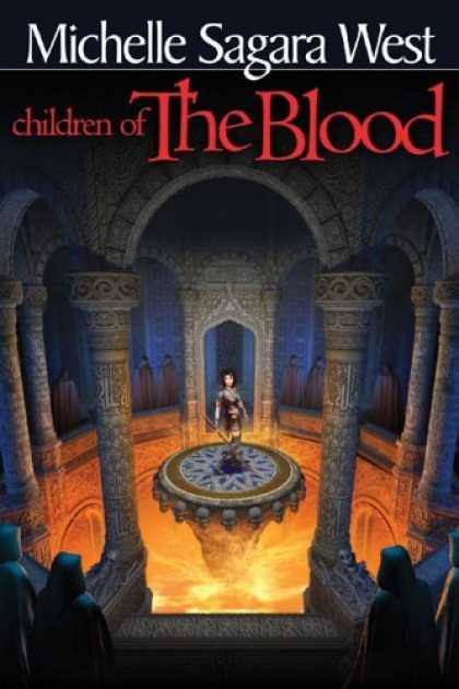 Bestselling Sci-Fi/ Fantasy (2006) - Children of the Blood (The Sundered series) by Michelle Sagara West