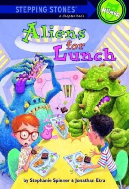 Bestselling Sci-Fi/ Fantasy (2006) - Aliens For Lunch (Stepping Stone, paper) by Stephanie Spinner