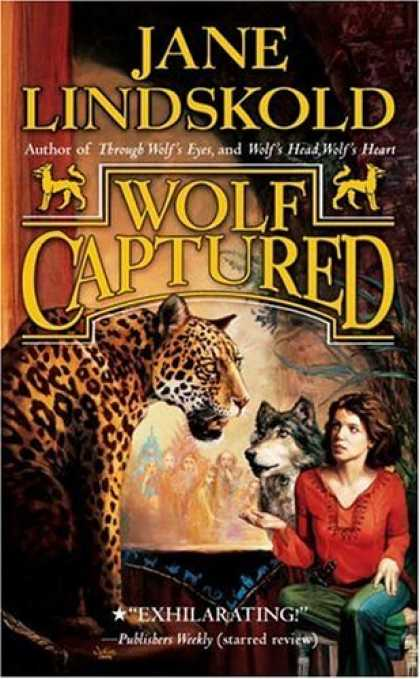 Bestselling Sci-Fi/ Fantasy (2006) - Wolf Captured (Wolf) by Jane Lindskold
