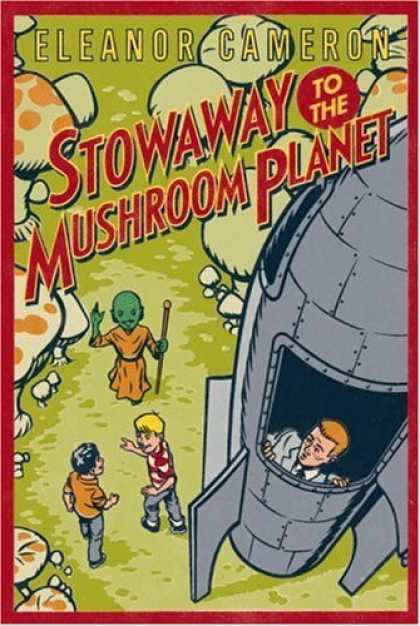 Bestselling Sci-Fi/ Fantasy (2006) - Stowaway to the Mushroom Planet by Eleanor Cameron