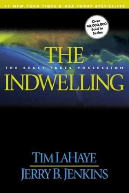 Bestselling Sci-Fi/ Fantasy (2006) - The Indwelling: The Beast Takes Possession (Left Behind No. 7) by Tim F. LaHaye