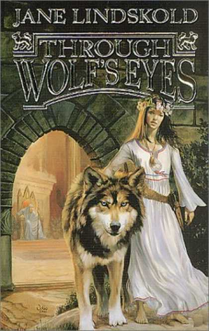 Bestselling Sci-Fi/ Fantasy (2006) - Through Wolf's Eyes (Wolf, Book 1) by Jane Lindskold