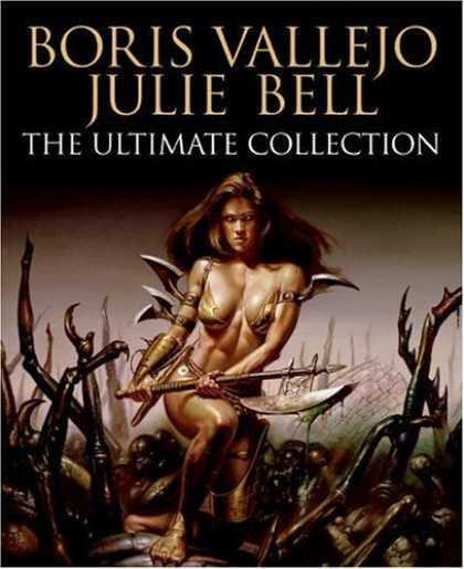 Bestselling Sci-Fi/ Fantasy (2006) - Boris Vallejo and Julie Bell: The Ultimate Collection by Boris Vallejo