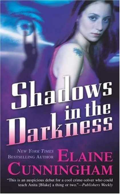 Bestselling Sci-Fi/ Fantasy (2006) - Shadows in the Darkness (Changeling) by Elaine Cunningham