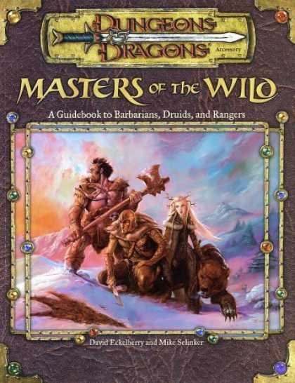 Bestselling Sci-Fi/ Fantasy (2006) - Masters of the Wild: A Guidebook to Barbarians, Druids, and Rangers (Dungeons &
