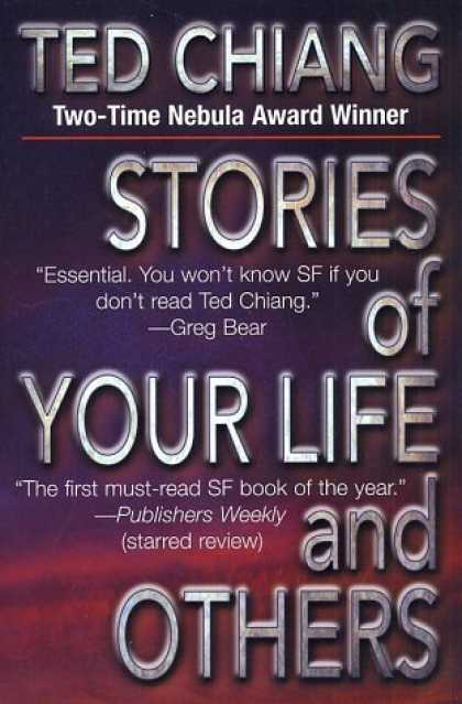 Bestselling Sci-Fi/ Fantasy (2006) - Stories of Your Life and Others by Ted Chiang