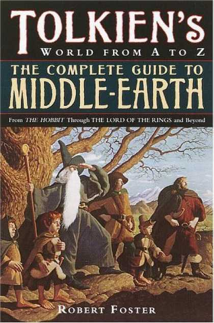 Bestselling Sci-Fi/ Fantasy (2006) - The Complete Guide to Middle-Earth by Robert Foster