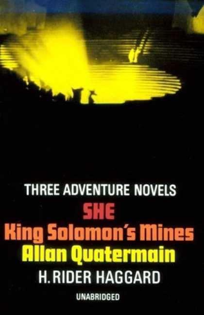 Bestselling Sci-Fi/ Fantasy (2006) - Three Adventure Novels: She, King Solomon's Mines, Allan Quatermain by H. Rider