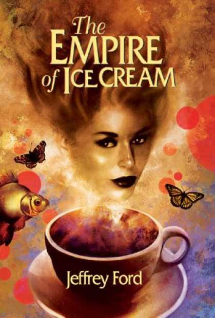 Bestselling Sci-Fi/ Fantasy (2006) - The Empire of Ice Cream by Jeffrey Ford
