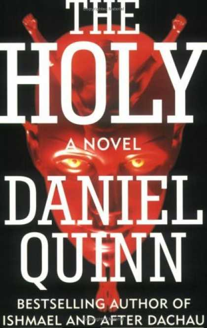 Bestselling Sci-Fi/ Fantasy (2006) - The Holy by Daniel Quinn