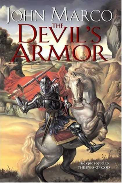 Bestselling Sci-Fi/ Fantasy (2006) - The Devil's Armor (Daw Books Collectors) by John Marco