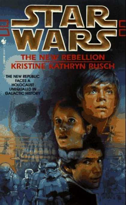 Bestselling Sci-Fi/ Fantasy (2006) - The New Rebellion (Star Wars) by Kristine Kathryn Rusch
