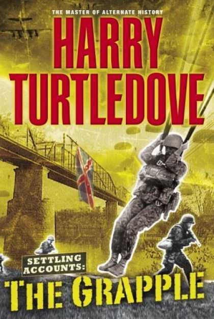 Bestselling Sci-Fi/ Fantasy (2006) - The Grapple (Settling Accounts Trilogy, Book 3) by Harry Turtledove