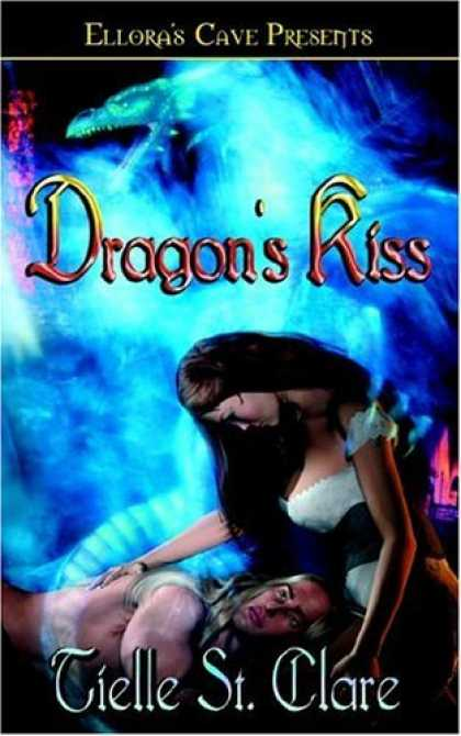 Bestselling Sci-Fi/ Fantasy (2006) - Dragon's Kiss by Tielle St. Clare