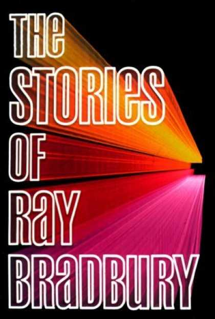 Bestselling Sci-Fi/ Fantasy (2006) - Stories of Ray Bradbury by Ray Bradbury