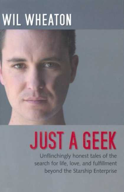 Bestselling Sci-Fi/ Fantasy (2006) - Just a Geek by Wil Wheaton