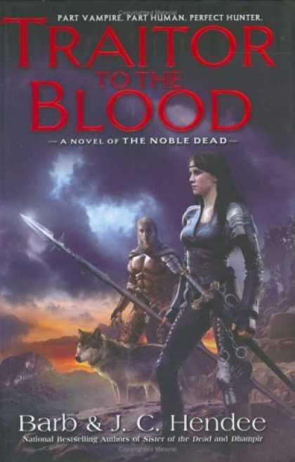 Bestselling Sci-Fi/ Fantasy (2006) - Traitor to the Blood: A Novel of the Noble Dead by Barb Hendee