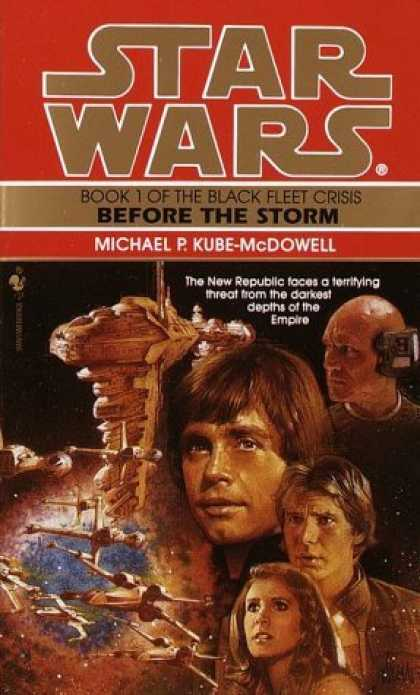 Bestselling Sci-Fi/ Fantasy (2006) - Before the Storm (Star Wars: The Black Fleet Crisis, Book 1) by Michael P. Kube-