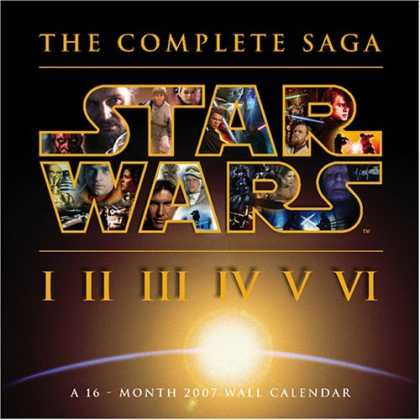 Bestselling Sci-Fi/ Fantasy (2006) - Star Wars - The Complete Saga 2007 Wall Calendar