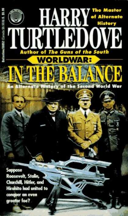 Bestselling Sci-Fi/ Fantasy (2006) - In the Balance: An Alternate History of the Second World War (Worldwar, Volume 1