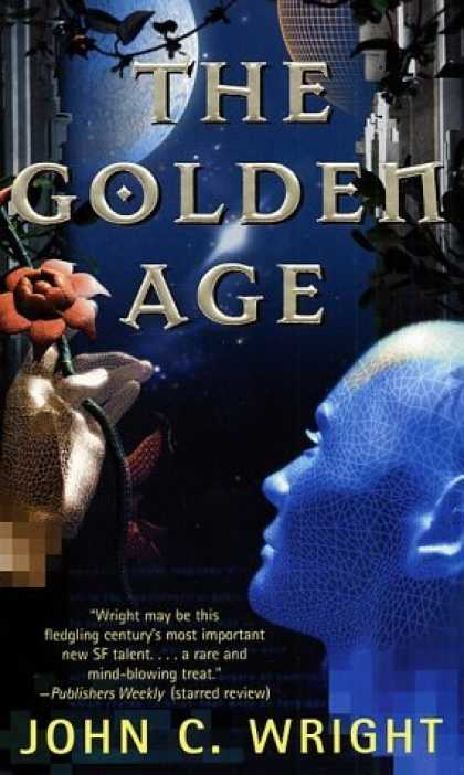Bestselling Sci-Fi/ Fantasy (2006) - The Golden Age (The Golden Age, Book 1) by John C. Wright