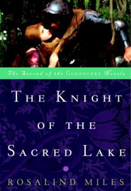 Bestselling Sci-Fi/ Fantasy (2006) - The Knight of the Sacred Lake (The Guenevere Novels Number 2) by Rosalind Miles
