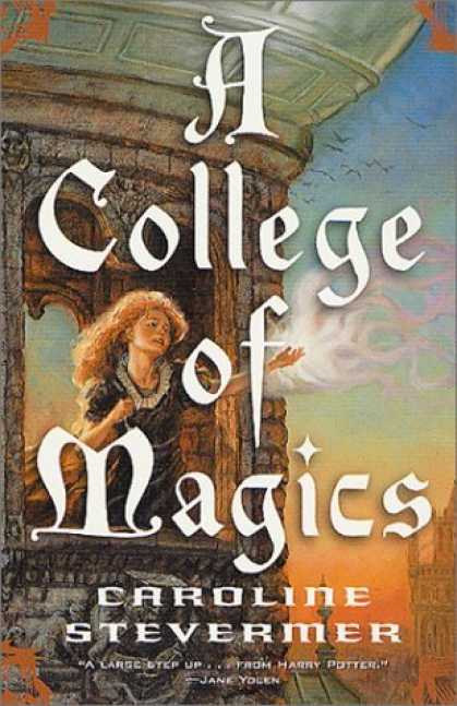Bestselling Sci-Fi/ Fantasy (2006) - A College of Magics by Caroline Stevermer