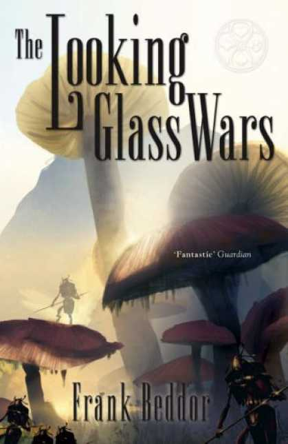Bestselling Sci-Fi/ Fantasy (2006) - The Looking Glass Wars by Frank Beddor