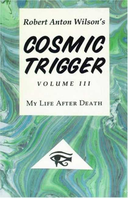 Bestselling Sci-Fi/ Fantasy (2006) - Cosmic Trigger III: My Life After Death by Robert A. Wilson