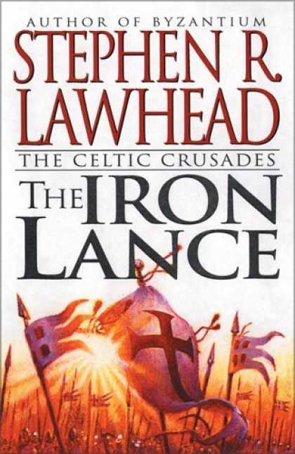 Bestselling Sci-Fi/ Fantasy (2006) - The Iron Lance (The Celtic Crusades, Book 1) by Stephen R. Lawhead