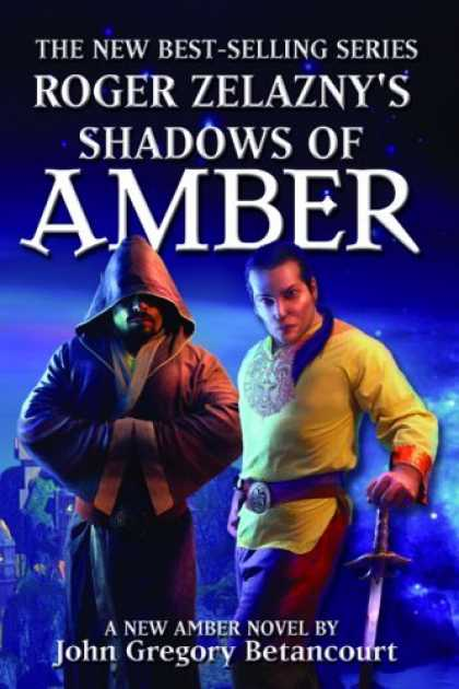 Bestselling Sci-Fi/ Fantasy (2006) - Roger Zelazny's Shadows of Amber by John Gregory Betancourt