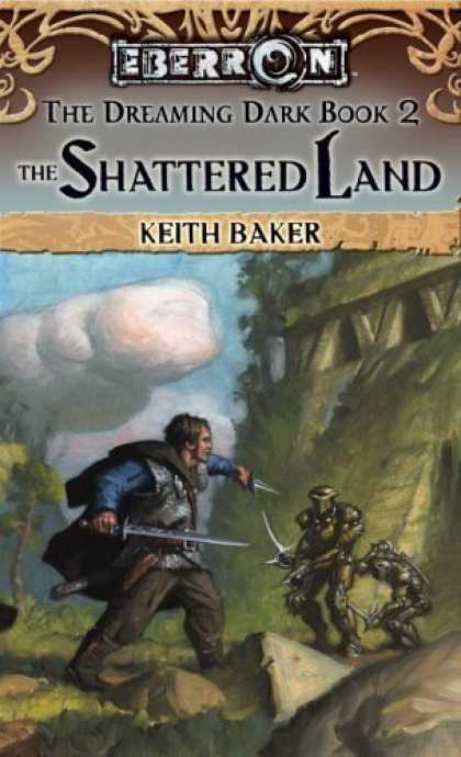 Bestselling Sci-Fi/ Fantasy (2006) - The Shattered Land (Eberron: The Dreaming Dark) by Keith Baker